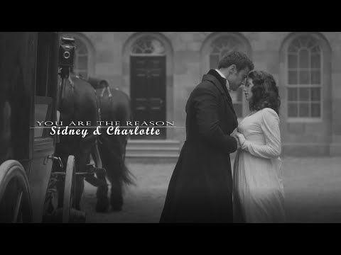 Sidney & Charlotte | You are the reason (Sanditon) - YouTube