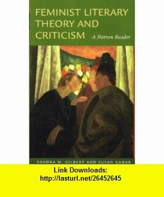 Feminist Literary Theory And Criticism A Norton Reader