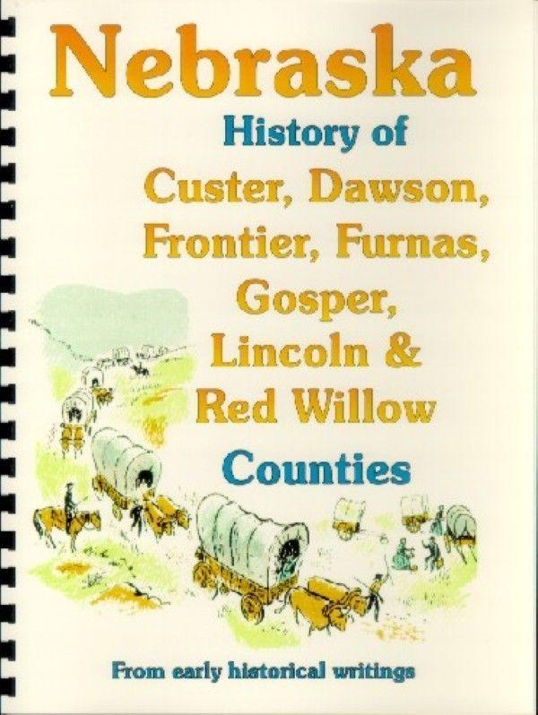 NE Lincoln/Red Willow/Dawson/Furnas/Custer/Frontier/Goeper County Nebraska hist.
