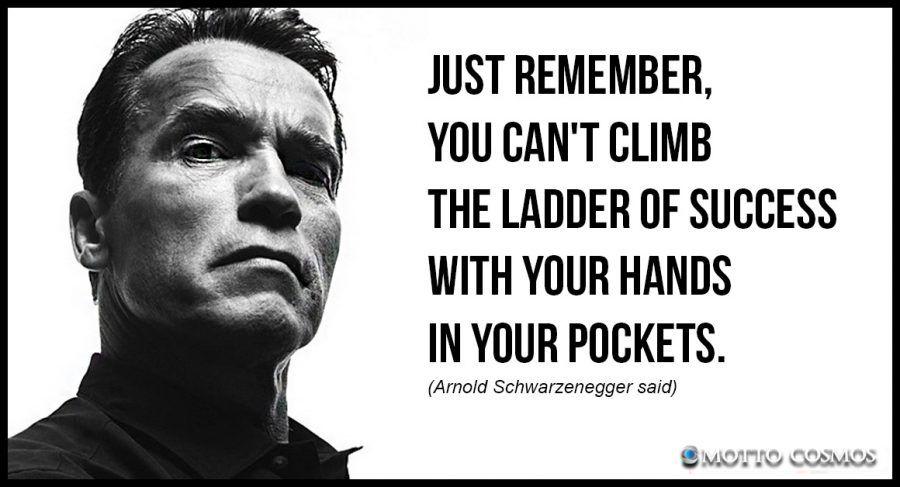 Arnold Schwarzenegger said (Quotes 03) Arnold