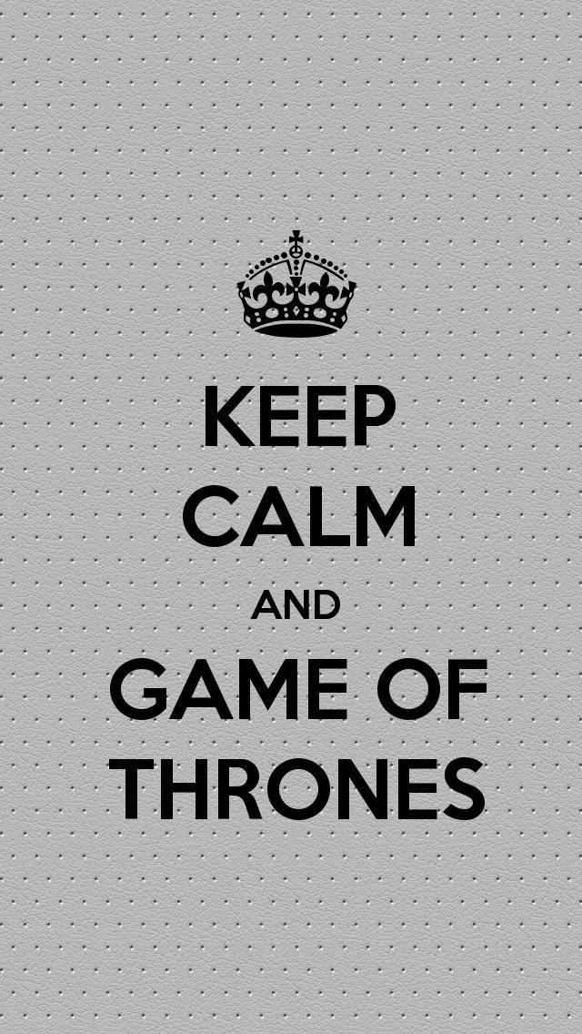 KEEP CALM AND #GAMEOFTHRONES, the #iPhone5 #KEEPCALM