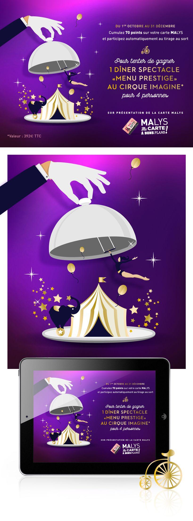 Aéroports de Lyon nous emmène au cirque   Une belle réalisation de notre D.A. Clarisse pour la campagne digitale de fidélisation MALYS pour les Aéroports de Lyon. Du 1er octobre au 31 décembre 2016, les porteurs de la carte Malys valable dans les boutiques de l'aéroport et réservée au personnel de la plateforme, s'ils ont cumulés 70 points, participeront à un tirage au sort pour gagner un Dîner spectacle Menu Prestige pour 4 personnes au CIRQUE IMAGINE.