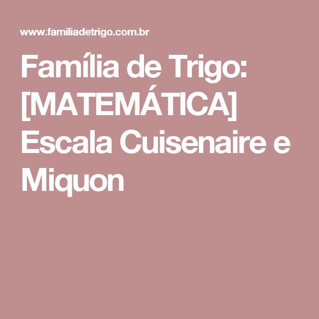 Família de Trigo: [MATEMÁTICA] Escala Cuisenaire e Miquon | Coisas ...