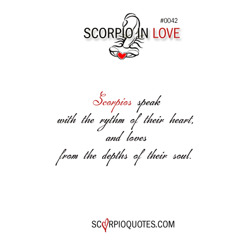 Scorpio Love Quotes New Scorpio Love Quote Scorpios Speak With The Rythm Of Their Heart And