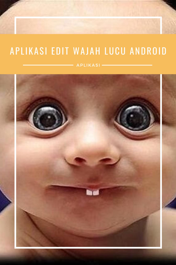 15 Aplikasi Edit Wajah Lucu Unik Android Aplikasi Edit Wajah Lucu Unik Android Wajah Lucu Aplikasi Wajah