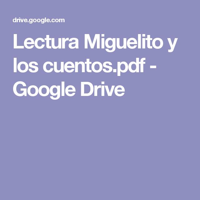 Lectura Miguelito y los cuentos.pdf - Google Drive