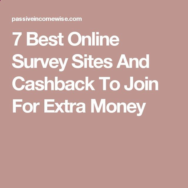 7 Best Online Survey Sites And Cashback To Join For Extra Money