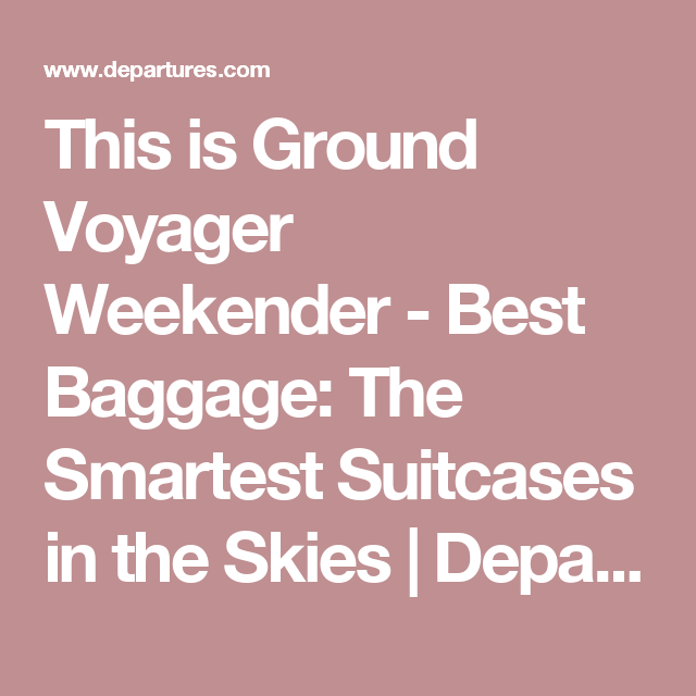 c44a3869fd39 This is Ground Voyager Weekender - Best Baggage  The Smartest Suitcases in  the Skies