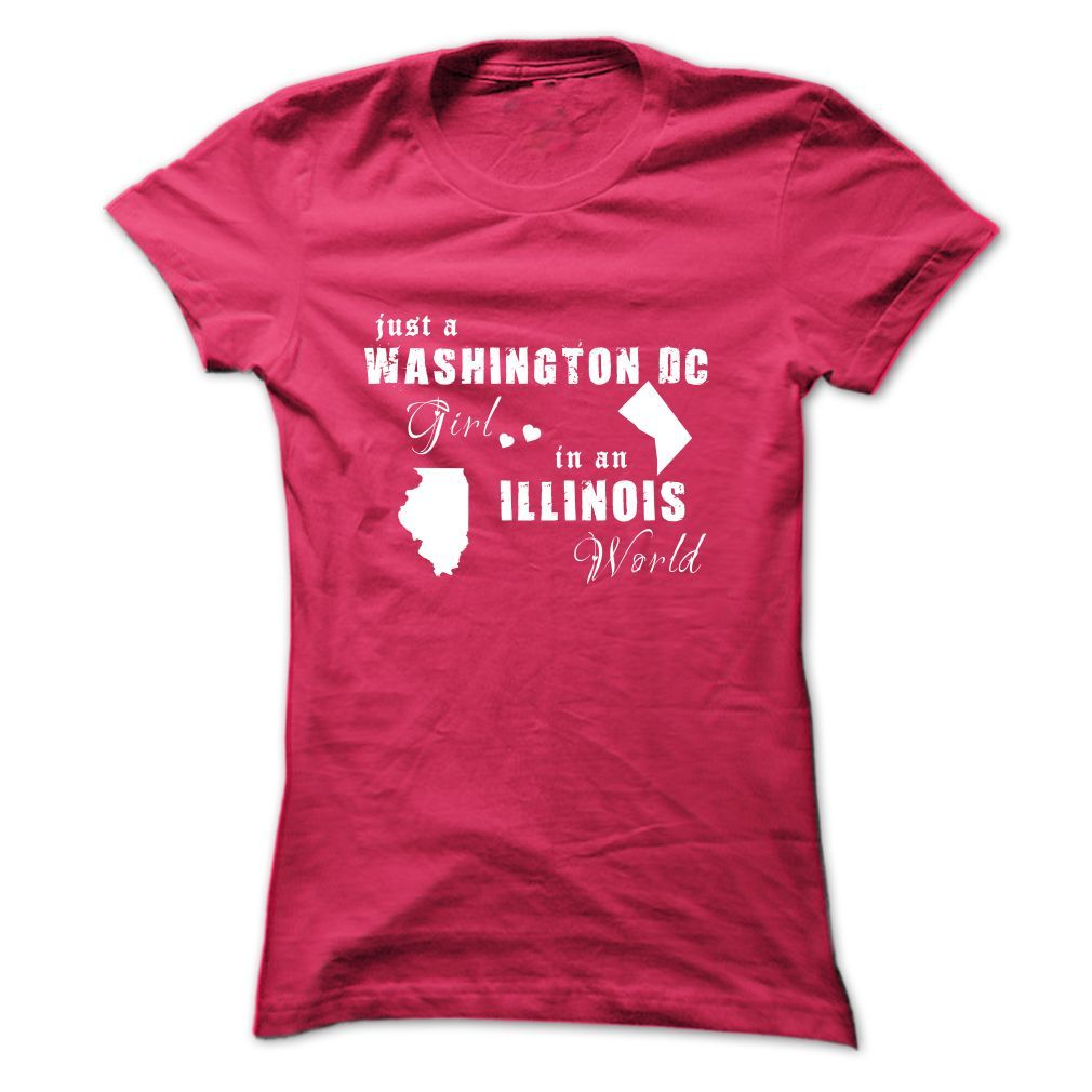 Awesome Washington Dc Girl In An Illinois World Name Tshirts