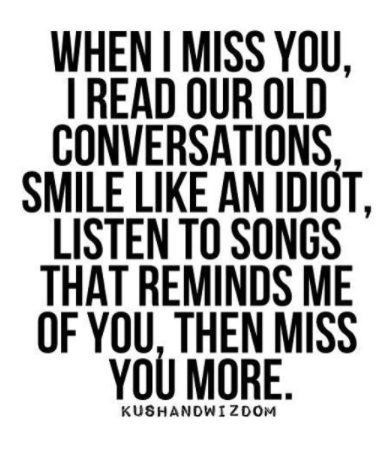 When I miss you, I read our old conversations