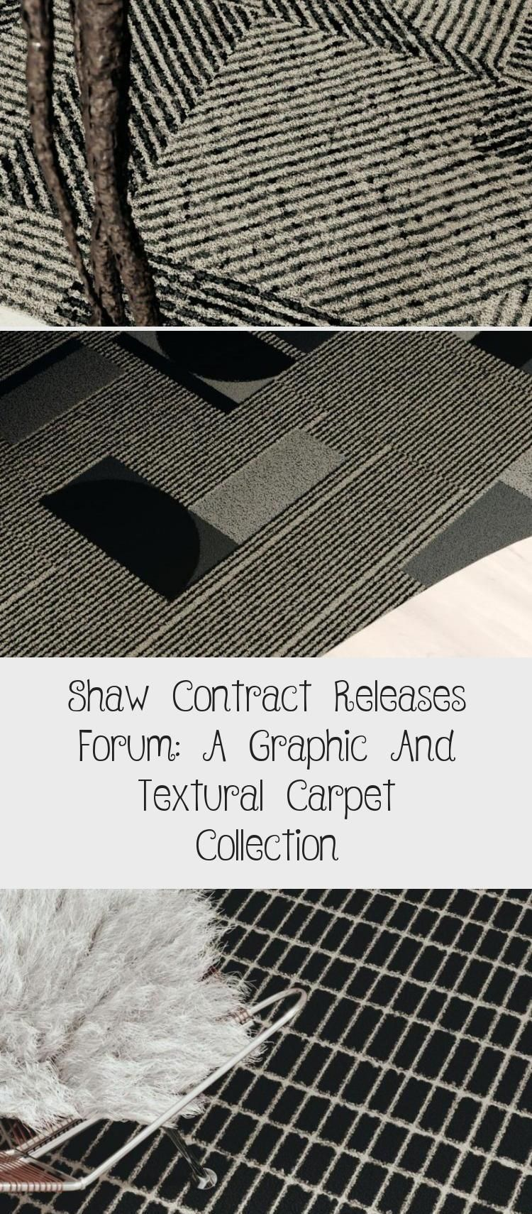 Shaw Contract Releases Forum A Graphic And Textural Carpet Collection Design Shaw Contract Releases Forum A Graph In 2020 Shaw Contract Carpet Types Of Carpet