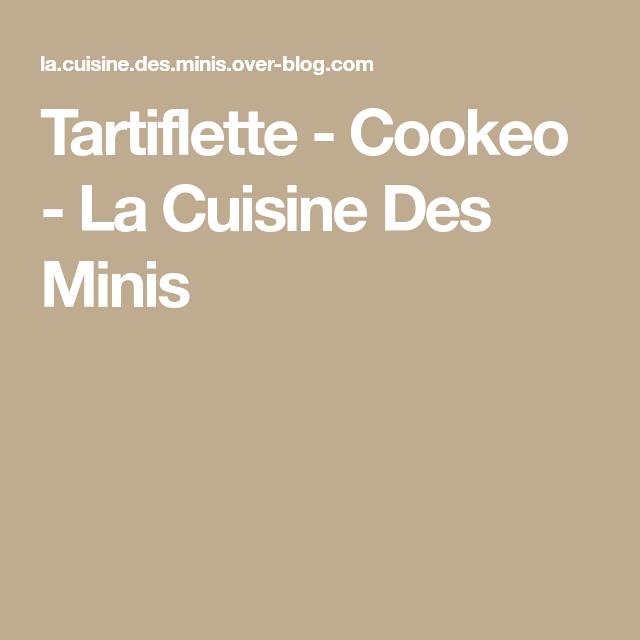 Mini Cookeo: Tartiflette Cookeo, Tartiflette Et