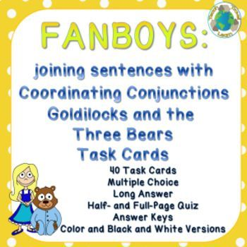 Goldilocks Join Sentences with Coordinating Conjunctions (FANBOYS ...