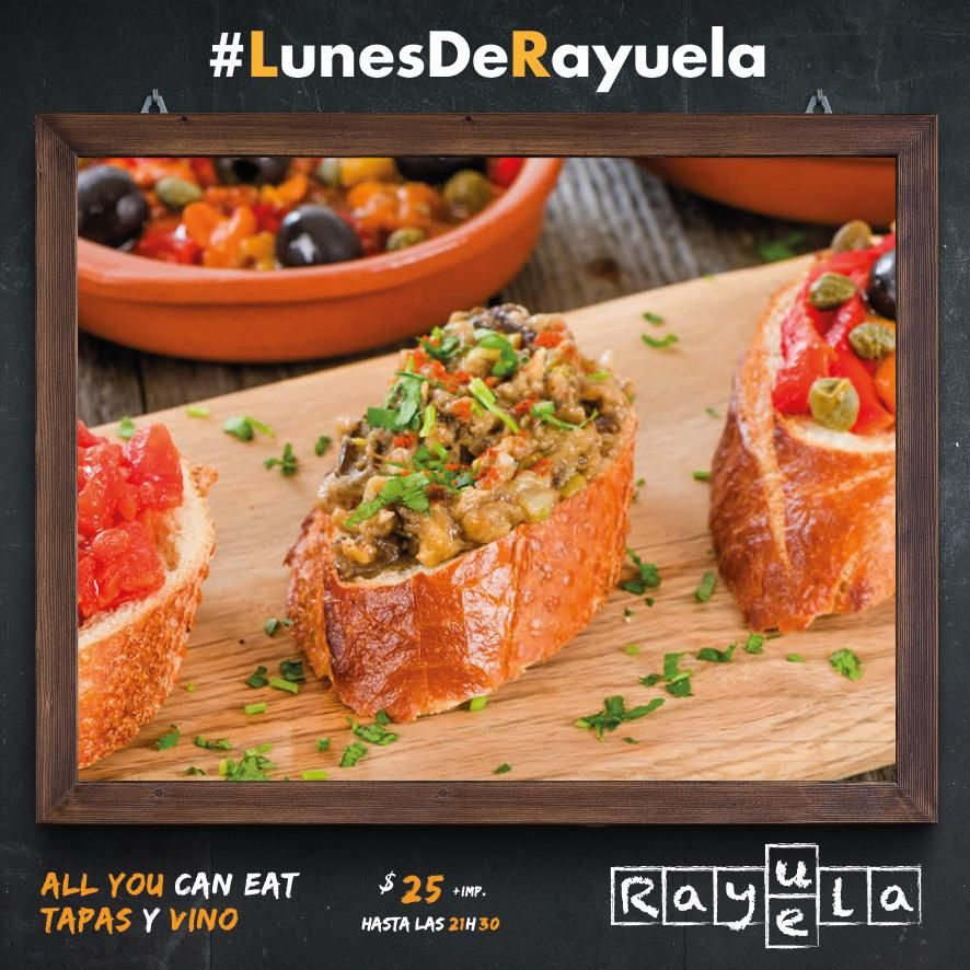 #LunesDeRayuela ALL YOU CAN EAT TAPAS Y VINOS*   Por $25,00 + impuestos por persona.