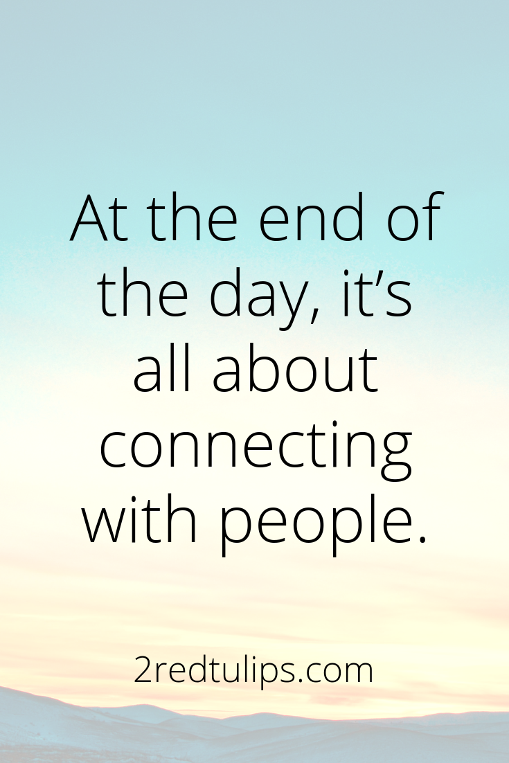 Fun Fact And Inspiring Quote At The End Of The Day It S All About Connecting With People For More Positivity Positivity Clever Quotes Encouragement Quotes