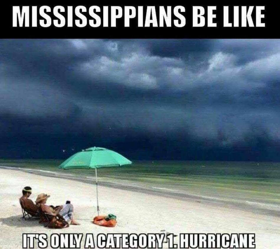 11 Downright Funny Memes You Ll Only Get If You Re From Mississippi Hurricane Memes Florida Funny Funny Pictures