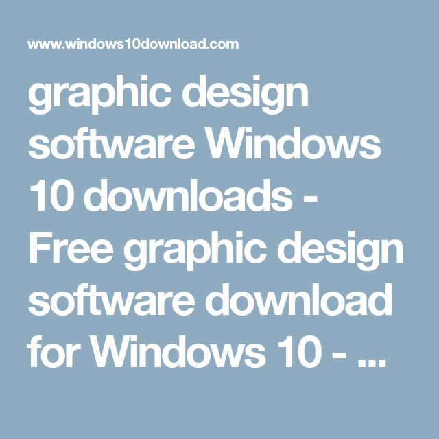 Graphic Design Software Windows 10 Downloads Free Graphic Design Software Download For W Graphic Design Software Software Design