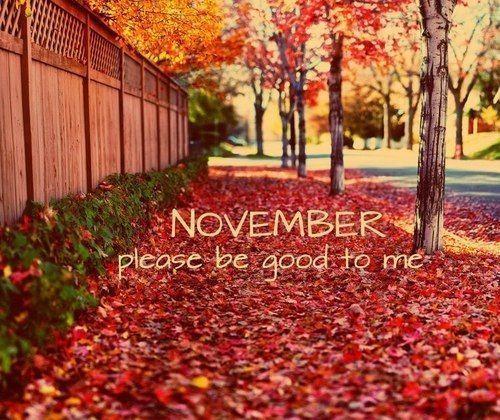 November please be good to me november hello november november quotes #hellonovemberwallpaper November please be good to me november hello november november quotes #hellonovembermonth