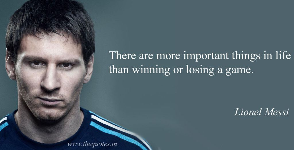 There Are More Important Things In Life Than Winning Or Losing A