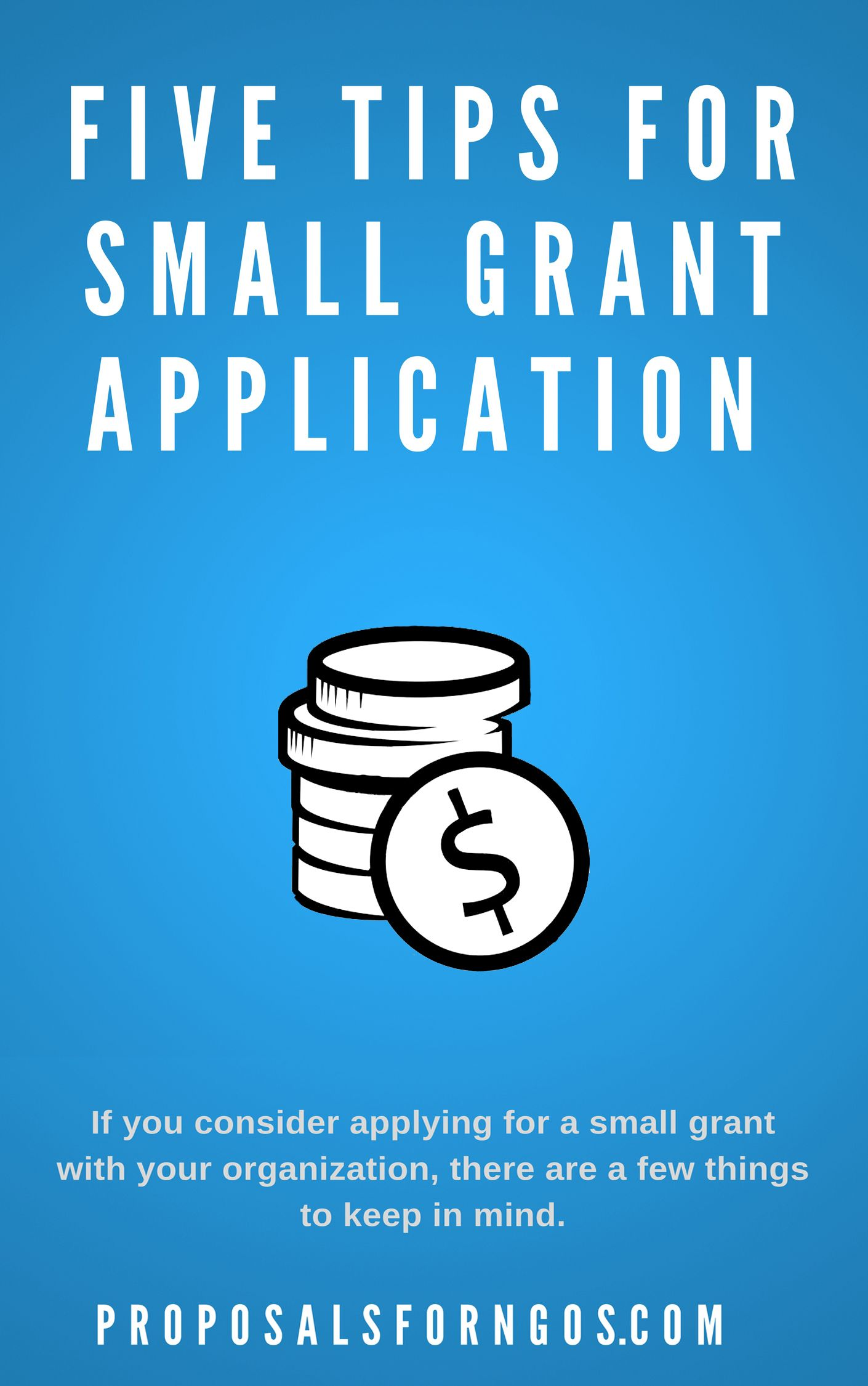 5 Tips For Small Grant Applications Proposal For Ngos Grant Application Grant Writing Proposal Writing