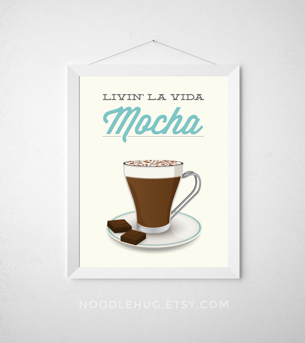 Kitchen Coffee Print - Livin la vida mocha - Poster art decor modern ...