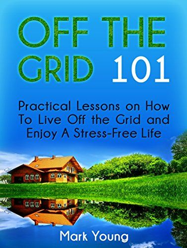 FREE TODAY       Off The Grid 101: Practical Lessons on How To Live Off the Grid and Enjoy A Stress-Free Life (Off Grid 101, Off Grid Living, Off Grid) by Mark Young http://www.amazon.com/dp/B00XUV49QW/ref=cm_sw_r_pi_dp_AQPJvb0Z69FP5