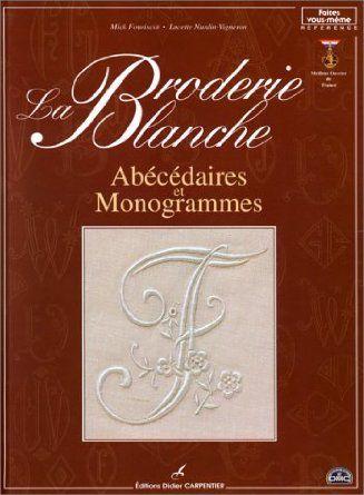 Amazon.fr: La white embroidery: Alphabets and Monograms Mick Fouriscot, Lucette Nurdin-Vigneron: Books