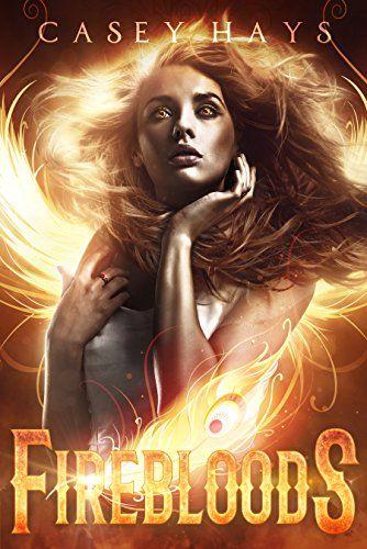 Firebloods By Hays Casey Books Pinterest Books Reading