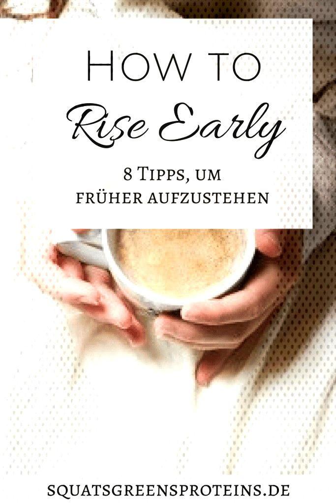 8 Tipps für frühes Aufstehen - wie man früh aufsteht - Squats, Greens amp Proteins von Melanie -