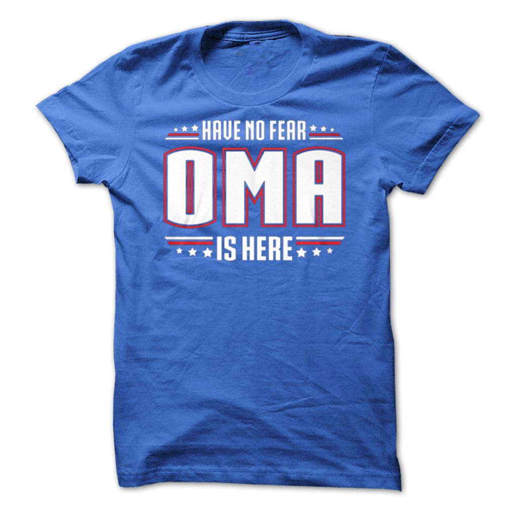 Awesome T-shirts  Have No Fear OMA is Here  from (3Tshirts)  Design Description: Have No Fear OMA is Here!  If you don't completely love this design, you'll be able to SEARCH your favourite one by means of using search bar on the header.... -  #shirts - http://tshirttshirttshirts.com/automotive/best-discount-have-no-fear-oma-is-here-from-3tshirts.html
