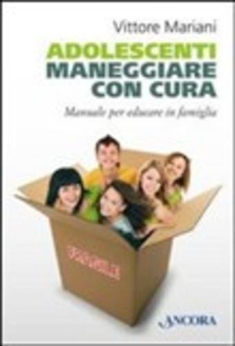 #Adolescenti. maneggiare con cura. manuale per  ad Euro 10.62 in #Ancora #Media libri discipline educative