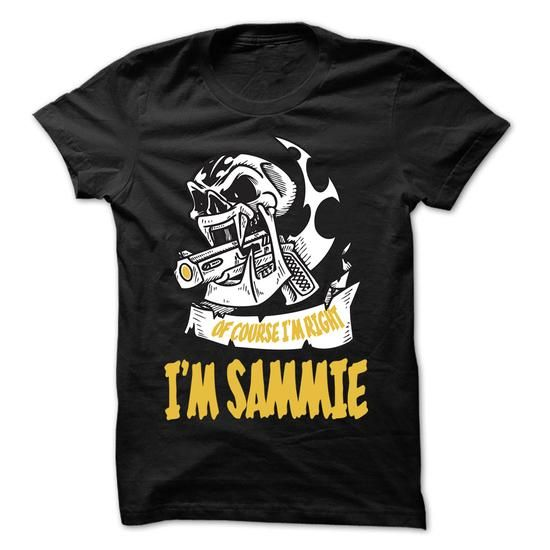 Of Course I Am Right I Am SAMMIE ... - 99 Cool Name Shi - #pink shirt #sweatshirt design. LOWEST PRICE => https://www.sunfrog.com/LifeStyle/Of-Course-I-Am-Right-I-Am-SAMMIE--99-Cool-Name-Shirt-.html?68278