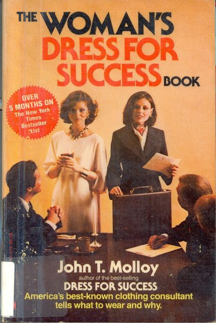 Why Does It Seem Like Only Men Ever Write These Books Dress For Success Success Books Bizarre Books