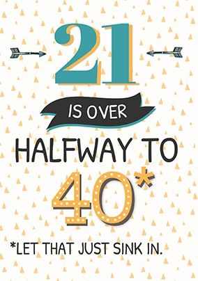 21 is over halfway to 40 birthday card womens birthday cards 21 is over halfway to 40 birthday card bookmarktalkfo Choice Image