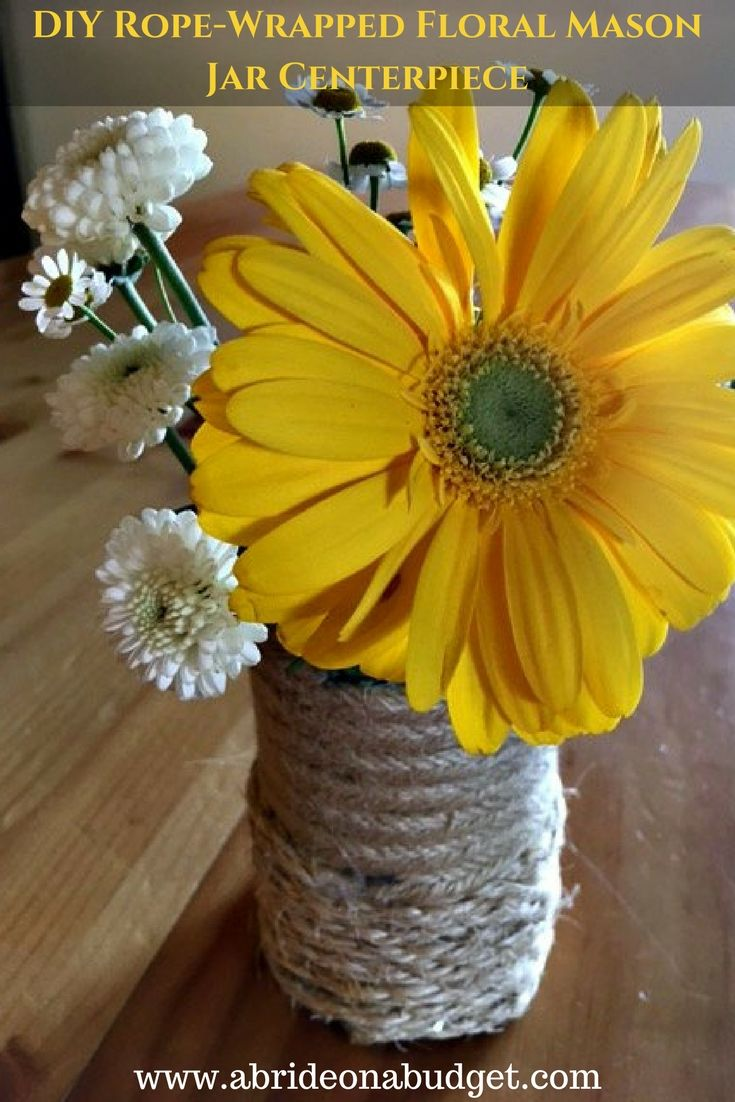 Diy ropewrapped floral mason jar centerpiece mason jar