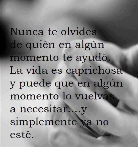 no olvides quien te ayudo | Ungrateful people quotes, Healing heart quotes,  Why quotes