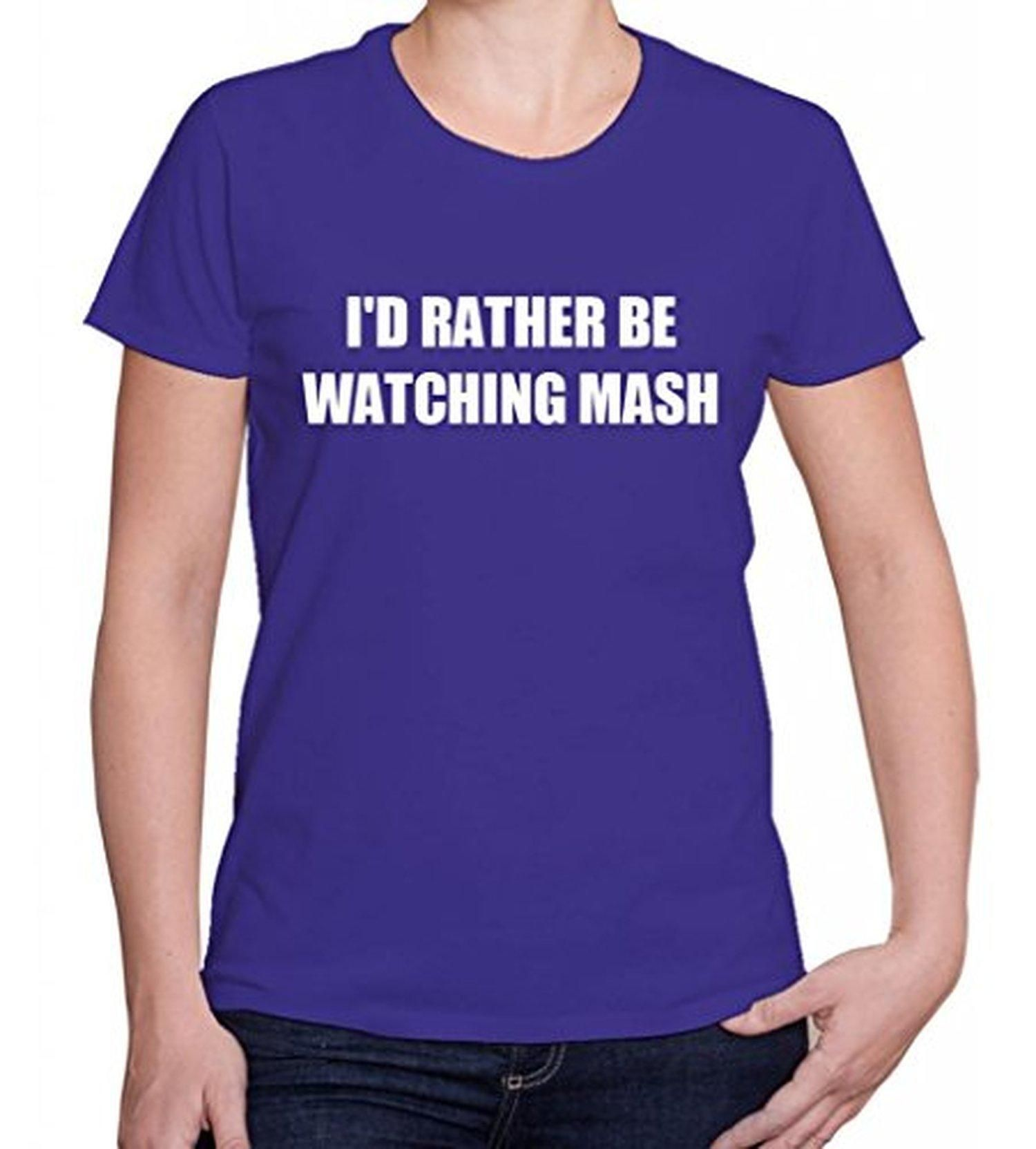 I'D RATHER BE WATCHING MASH Humor Fun Women's Short Sleve T Shirt Top Tee Shirt - Brought to you by Avarsha.com