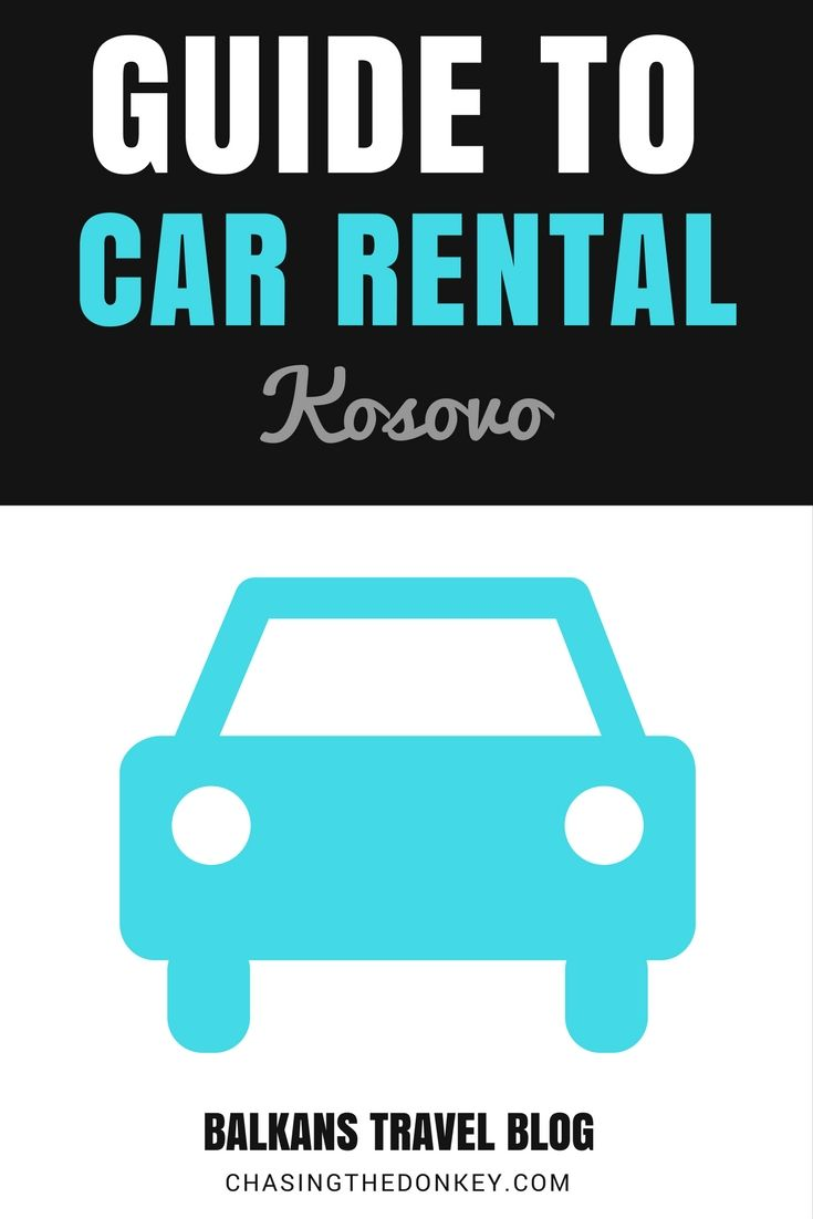 2020 Rent A Car Kosovo Guide Car Hire In Kosovo Traveling By