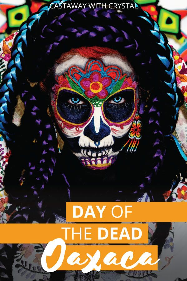 How to Celebrate Day of the Dead in Oaxaca, Mexico! All you need to know for an amazing cultural experience! What to do which night, best cemeteries to go to, where to buy Days of the Dead souvenirs, bread and flowers and where to find parades and fiestas for Día de los Muertos, Oaxaca | Day of the Dead in Mexico | #Mexico #Oaxaca #Photo #Dead #Festivals #CwC #Art #Culture #Skull #Altars #Travel via @CastawayCrystal