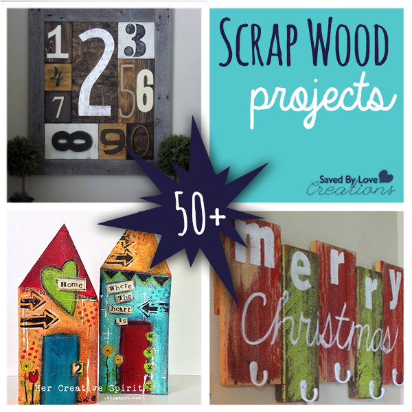 Over 50 Creative Scrap Wood Projects To Make Saved By Love Creations