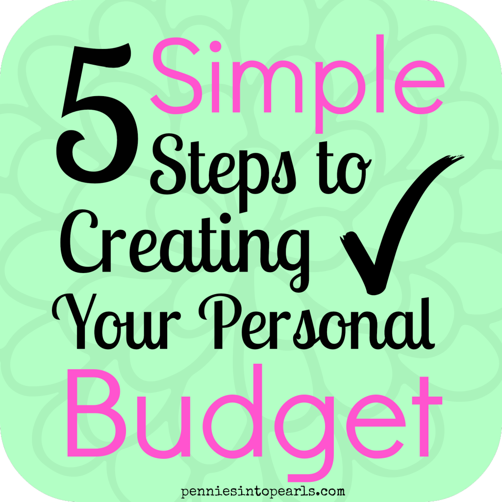 5 Simple Steps To Creating Your Personal Budget