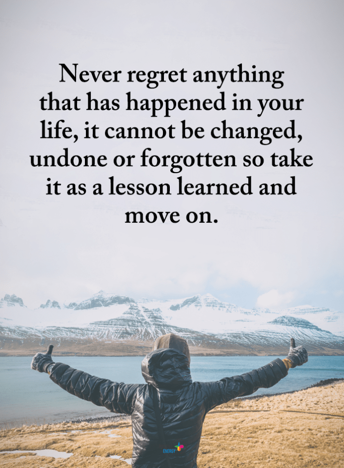 Regret Quotes Never Regret Anything That Has Happened In Your Life It Cannot Be Changed Undone Or Forgotten So Regret Quotes Never Regret Quotes Never Regret