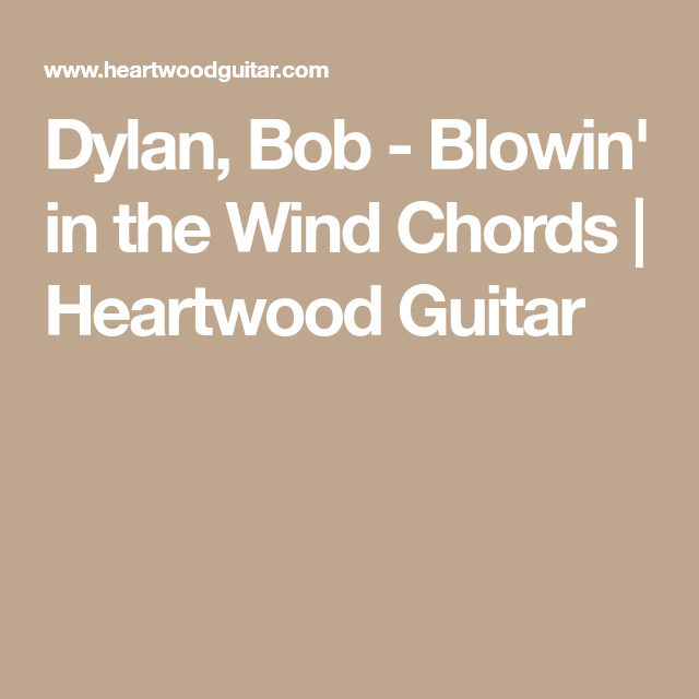 Dylan, Bob - Blowin\' in the Wind Chords | Heartwood Guitar | Guitar ...