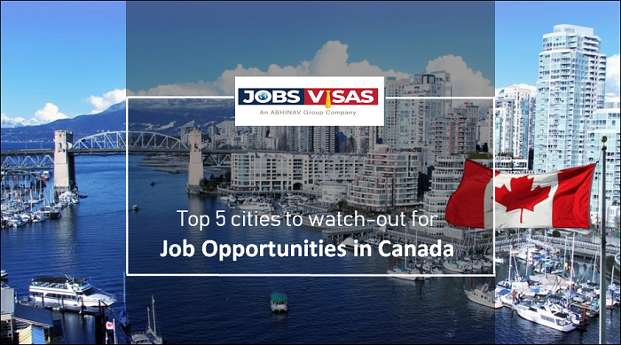 Top 5 Cities To Watch Out For Job Opportunities In Canada Job Opportunities Canada Moving To Canada
