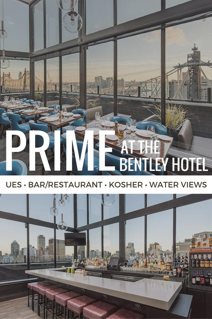 prime at the bentley hotel - this upper east side kosher restaurant