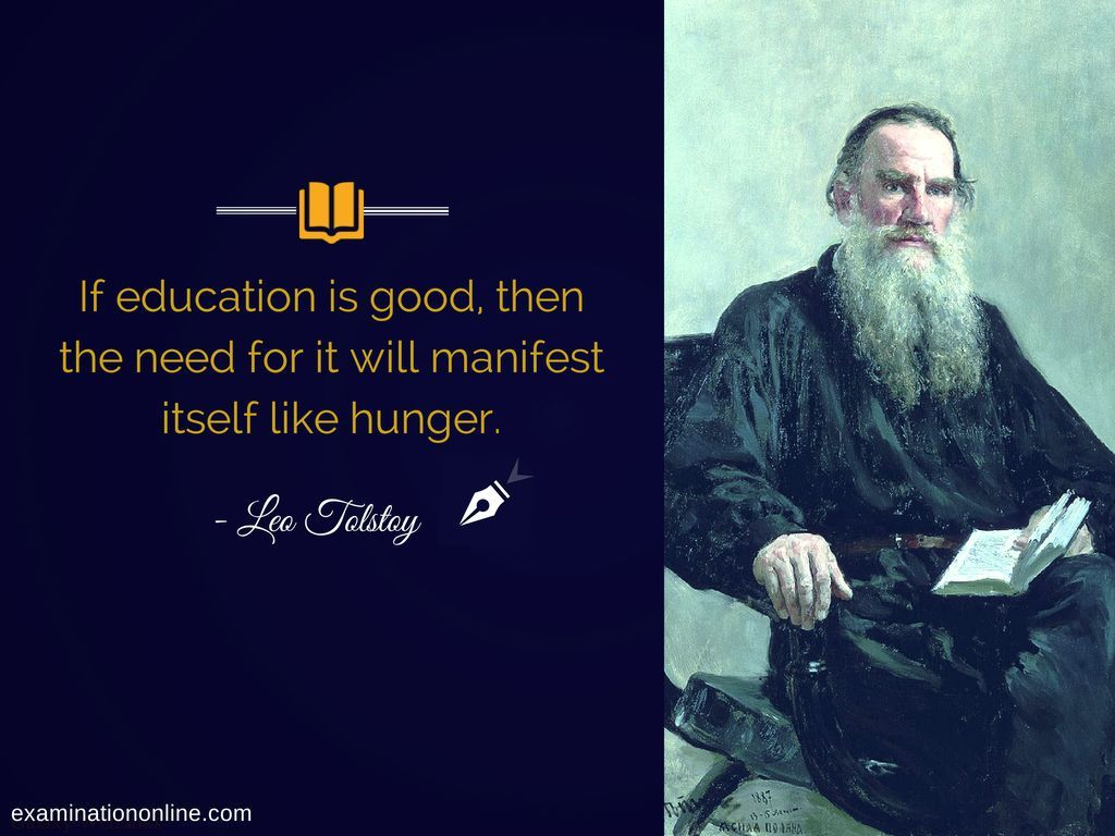 If education is good then the need for it will manifest itself like hunger - Leo Tolstoy #education #learning @quote