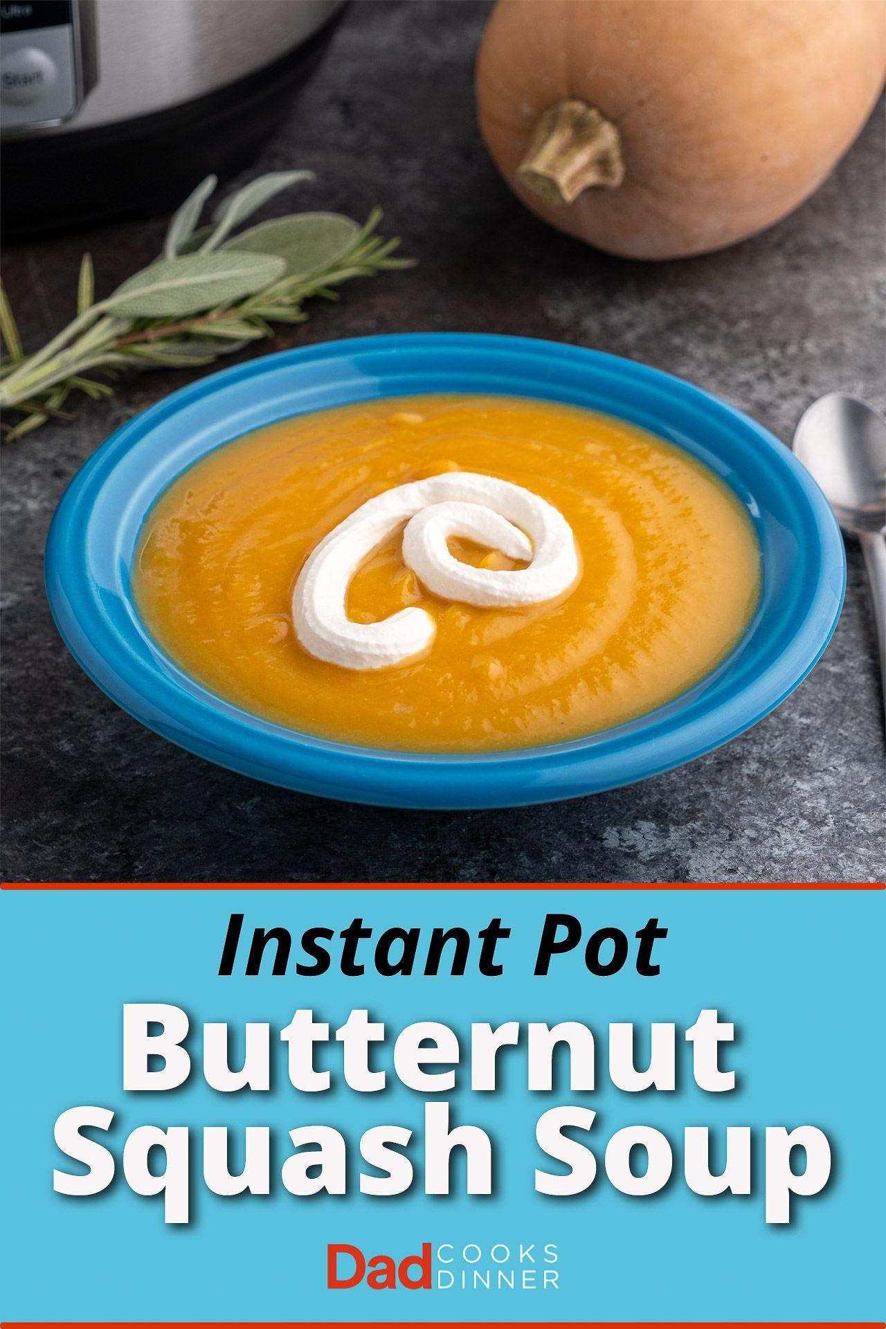 Instant Pot Butternut Squash Soup Dadcooksdinner Com Instantpot Instantpotrecipe
