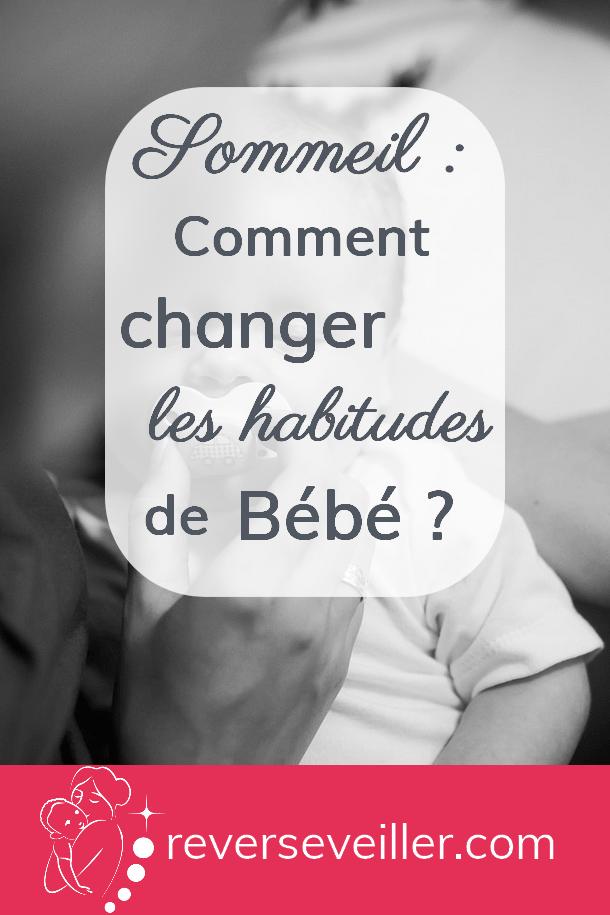 Sommeil Comment Changer Les Habitudes De Bebe Rever S Eveiller Comment Changer Sommeil Habitudes