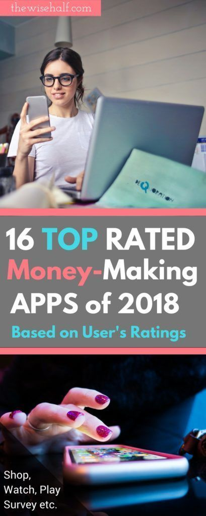 16 Top Rated MoneyMaking Apps You Must Download This 2018