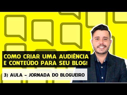 Jornada do Blogueiro - Criando uma Audiência e Conteúdo para Blogs